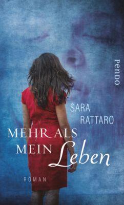 Mehr als mein Leben, Sara Rattaro