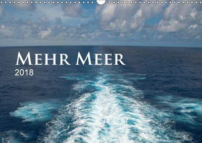 Mehr Meer (Wandkalender 2018 DIN A3 quer), Christiane Calmbacher