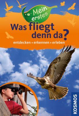 Mein erstes Was fliegt denn da?, Holger Haag, Steffen Walentowitz