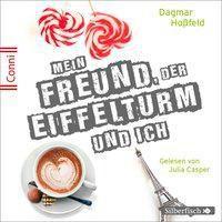 Mein Freund, der Eiffelturm und ich, 2 Audio-CDs, Dagmar Hoßfeld