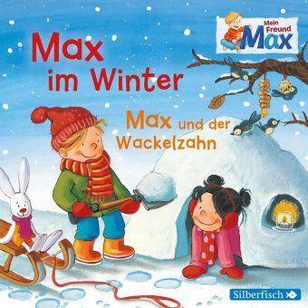 Mein Freund Max: Max im Winter / Max und der Wackelzahn, 1 Audio-CD, Christian Tielmann