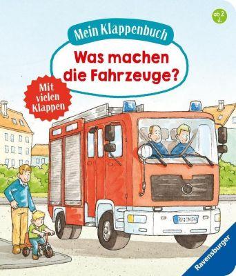 Mein Klappenbuch: Was machen die Fahrzeuge?, Susanne Gernhäuser, Dominik Rupp