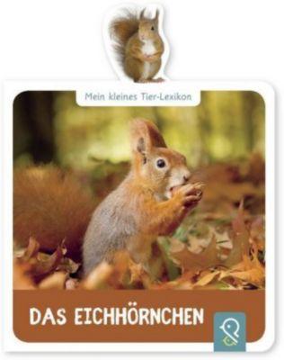 Mein kleines Tier-Lexikon - Das Eichhörnchen, Hannah Kastenhuber