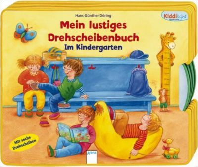 Mein lustiges Drehscheibenbuch - Im Kindergarten, Hans-Günther Döring
