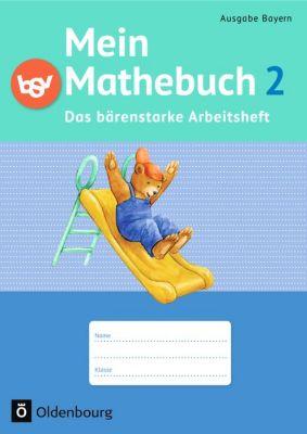 Mein Mathebuch, Ausgabe B Grundschule Bayern, Neubearbeitung: Bd.2 2. Schuljahr, Das bärenstarke Arbeitsheft, Johanna Schmidt
