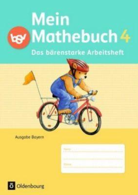 Mein Mathebuch, Ausgabe B Grundschule Bayern, Neubearbeitung: Bd.4 4. Schuljahr, Das bärenstarke Arbeitsheft, Johanna Schmidt
