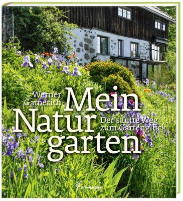Mein Naturgarten, Werner Gamerith