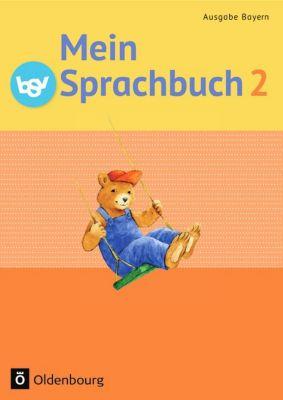 Mein Sprachbuch, Ausgabe Bayern: 2. Jahrgangsstufe, Schülerbuch, Johanna Schmidt, Andrea Tonte, Theresia Pristl, Andrea Klug, Michaela Walch, Ursula Kuester