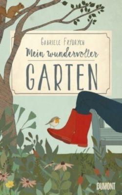 Mein wundervoller Garten, Gabriele Frydrych