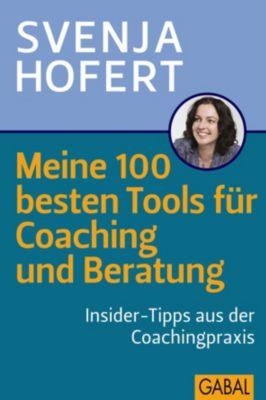Meine 100 besten Tools für Coaching und Beratung, m. DVD, Svenja Hofert