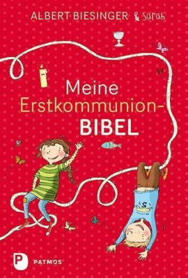 Meine Erstkommunionbibel, Albert Biesinger, Sarah Biesinger