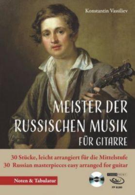 Meister der russischen Musik, Bearbeitungen für Gitarre, m. 1 Audio-CD, Konstantin Vassiliev