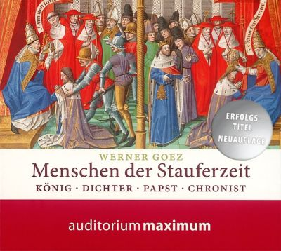 Menschen der Stauferzeit, 2 Audio-CDs, Werner Goez