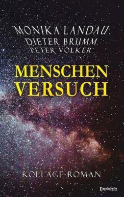 Menschenversuch, Peter Völker, Dieter J. G. Brumm, Monika Landau