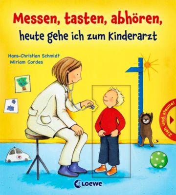 Messen, tasten, abhören, heute gehe ich zum Kinderarzt, Hans-Christian Schmidt