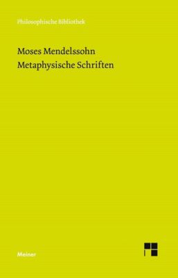 Metaphysische Schriften, Moses Mendelssohn