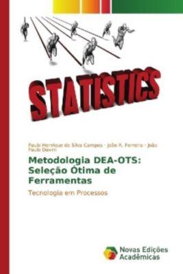 Metodologia DEA-OTS: Seleção Ótima de Ferramentas, Paulo Henrique da Silva Campos, João R. Ferreira, João Paulo Davim