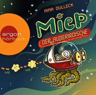 Miep, der Außerirdische, 1 Audio-CD, Nina Dulleck