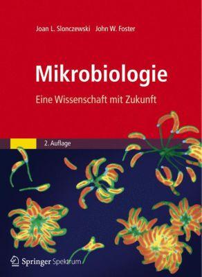Mikrobiologie, Joan L. Slonczewski, John W. Foster
