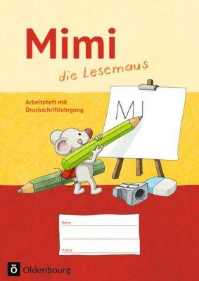 Mimi, die Lesemaus, Ausgabe F: Arbeitsheft mit Druckschriftlehrgang, Barbara Kiesinger-Jehle, Sabine Münstermann, Annette Webersberger