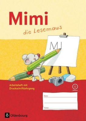Mimi, die Lesemaus, Ausgabe F: Arbeitsheft mit Druckschriftlehrgang und CD-ROM, Annette Webersberger, Sabine Münstermann, Barbara Kiesinger-Jehle