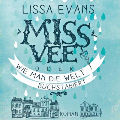 Miss Vee oder wie man die Welt buchstabiert, 1 MP3-CD (DAISY-Edition), Lissa Evans