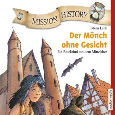 Mission History - Der Mönch ohne Gesicht, 2 Audio-CDs, Fabian Lenk