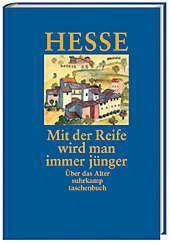 Mit der Reife wird man immer jünger, m. Audio-CD, Hermann Hesse