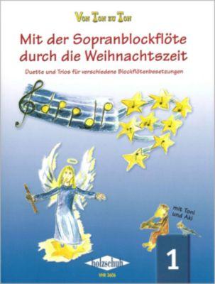 Mit der Sopranblockflöte durch die Weihnachtszeit, für 2-3 Blockflöten, Eva-Maria Zahner