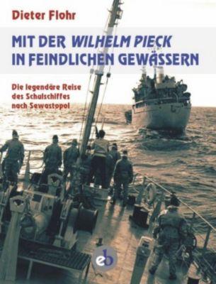Mit der Wilhelm Pieck in feindlichen Gewässern, Dieter Flohr
