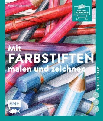 Mit Farbstiften malen und zeichnen, Brigitte Doege-Schellinger