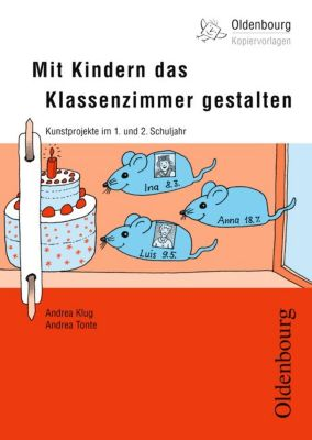 Mit Kindern das Klassenzimmer gestalten, Andrea Klug, Andrea Tonte