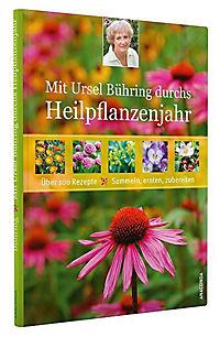 Mit Ursel Bühring durchs Heilpflanzenjahr - Produktdetailbild 1