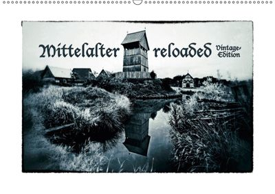 Mittelalter reloaded Vintage-Edition (Wandkalender 2019 DIN A2 quer), Charlie Dombrow