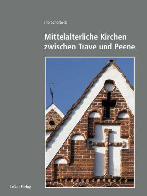 Mittelalterliche Kirchen zwischen Trave und Peene, Tilo Schöfbeck