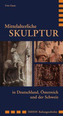 Mittelalterliche Skulptur in Deutschland, Österreich und der Schweiz, Uwe Geese