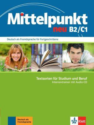 Mittelpunkt neu: Bd.B2/C1 Intensivtrainer, m. Audio-CD, Ilse Sander