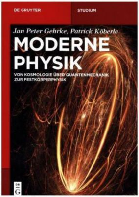 Moderne Physik, Jan P. Gehrke, Patrick Köberle