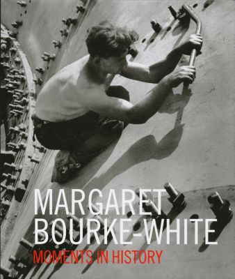 Moments in History, Margaret Bourke-White
