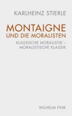 Montaigne und die Moralisten, Karlheinz Stierle