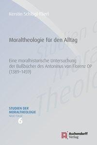 Moraltheologie für den Alltag, Kerstin Schlögl-Flierl