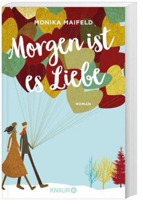 Morgen ist es Liebe, Monika Maifeld