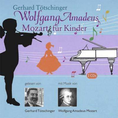 Mozart für Kinder, 2 CDs, Gerhard Tötschinger