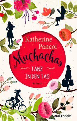 Muchachas Bd. 1 - Tanz in den Tag, Katherine Pancol