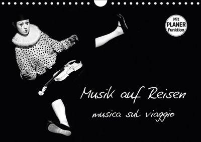 Musik auf Reisen - musica sul viaggio (Wandkalender 2018 DIN A4 quer), Ravienne Art