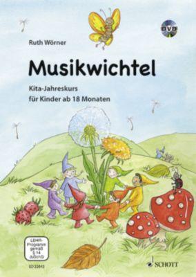 Musikwichtel, Praxisbuch mit Mixed-mode-DVD und Audio-CD, Ruth Wörner