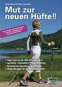 Mut zur neuen Hüfte!!, Heidi Rauch, Peter Herrchen
