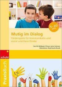 Mutig im Dialog, Sara Alt, Wolfgang G. Braun, Janine Gutmann