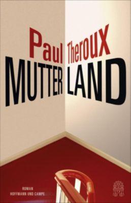 Mutterland, Paul Theroux