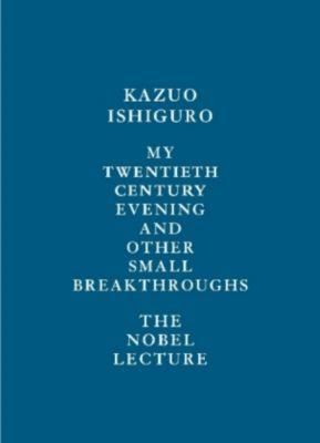 My Twentieth Century Evening and Other Small Breakthroughs, Kazuo Ishiguro